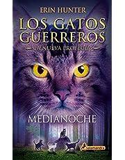 Medianoche (Los Gatos Guerreros | La Nueva Profecía 1): Los gatos guerreros - La nueva profecía I
