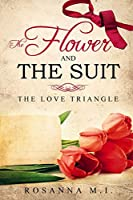 The Flower and The Suit: The Love Triangle