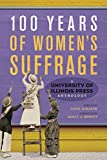 100 Years of Women's Suffrage: A University of Illinois Press Anthology (Volume 1)