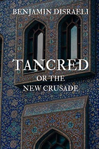 Tancred: or the New Crusade