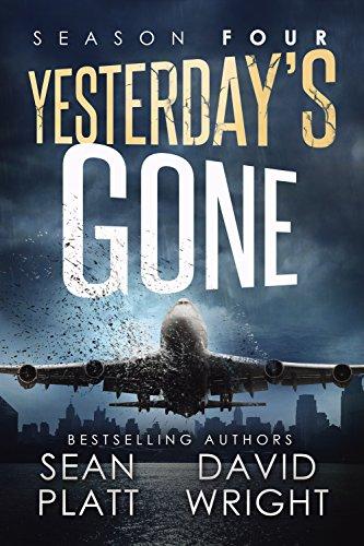Yesterday's Gone: Season Four by [Sean Platt, David W. Wright]