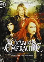 Les Chevaliers d'Emeraude - Tome 10 Représailles d'Anne Robillard