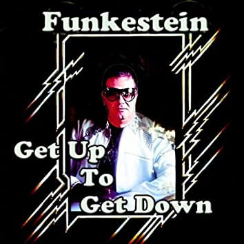 Get Up to Get Down