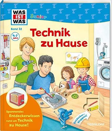 WAS IST WAS Junior Band 32. Technik zu Hause: Wie funktionieren Heizung, Telefon und Rauchmelder? Wie kommt man ins Internet? (WAS IST WAS Junior Sachbuch, Band 32)