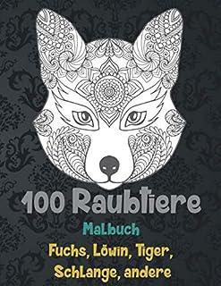 100 Raubtiere - Malbuch - Fuchs, Löwin, Tiger, Schlange, andere  ? ? ?