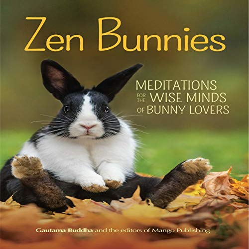 Zen Bunnies: Meditations for the Wise Minds of Bunny Lovers cover art
