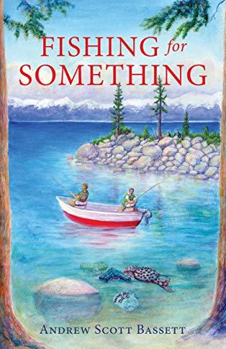 Fishing for Something by Bassett, Andrew  Scott