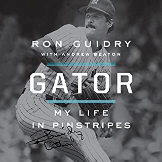 Gator     My Life in Pinstripes              Written by:                                                                                                                                 Ron Guidry,                                                                                        Andrew Beaton - contributor                               Narrated by:                                                                                                                                 Ron Guidry                      Length: 6 hrs and 32 mins     Not rated yet     Overall 0.0