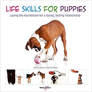 Life Skills for Puppies: Laying the Foundation for a Loving, Lasting Relationship