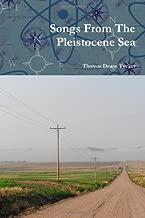 Songs From the Pleistocene Sea