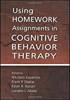 Using Homework Assignments in Cognitive Behavior Therapy
