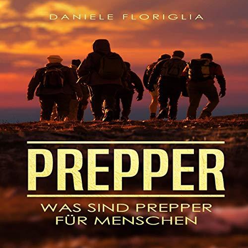 Prepper: Was sind Prepper für Menschen?