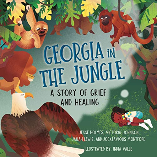 Georgia in the Jungle: A Story of Grief and Healing (Books By Teens) (English Edition)