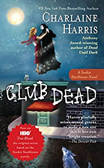 Club Dead (Sookie Stackhouse Book 3) by [Charlaine Harris]