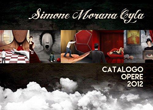 Simone Morana Cyla | Catalogo Opere 2012 (English Edition)