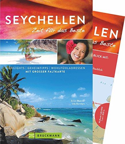 Bruckmann Reiseführer Seychellen: Zeit für das Beste. Highlights, Geheimtipps, Wohlfühladressen. Inklusive Faltkarte zum Herausnehmen.