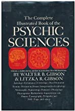 The Complete Illustrated Book of the Psychic Sciences / by Walter B. Gibson and Litzka R. Gibson ; Drawings by Murray Keshner
