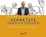 Vernetzte Innovationen: Gemeinsam mit Wissenschaft und 'Digital Natives' Trends aufspüren und neue Produkte entwickeln