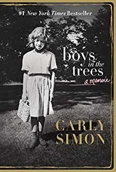 Boys in the Trees: A Memoir by [Carly Simon]
