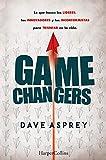 Game changers.: Lo que hacen los líderes, los innovadores y los inconformistas para triunfar en la v...