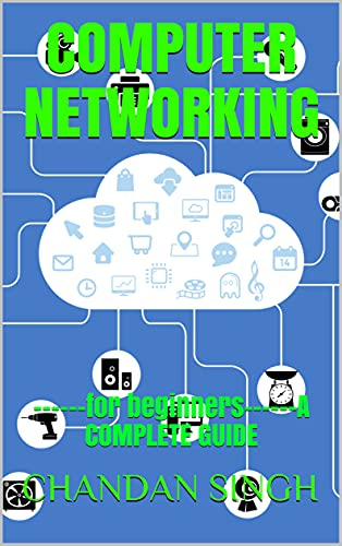 COMPUTER NETWORKING: ------for beginners------A COMPLETE GUIDE (English Edition)
