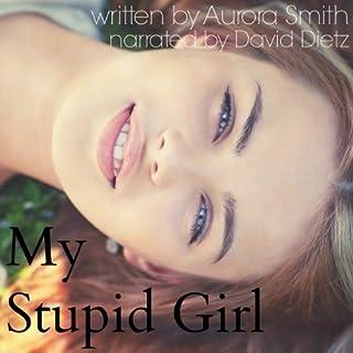 My Stupid Girl audiobook cover art