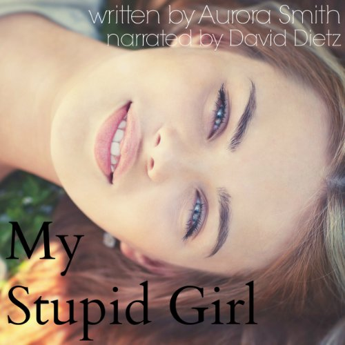 My Stupid Girl audiobook cover art