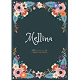 Mellina - Carnet de notes: Design floral, Prénom personnalisé Mellina   Cadeau d'anniversaire ,Saint Valentin pour femme, maman, soeur, copine, fille, amie   Ligné, Petit Format A5 (14.8 x 21 cm)