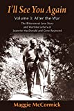 I'll See You Again: The Bittersweet Love Story and Wartime Letters of Jeanette MacDonald and Gene Raymond: Volume 3: After the War