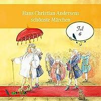 Hans Christian Andersens schoenste Maerchen: Teil 6