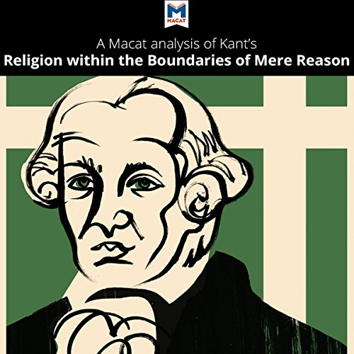 A Macat Analysis of Immanuel Kant's Religion Within the Boundaries of Mere Reason audiobook cover art