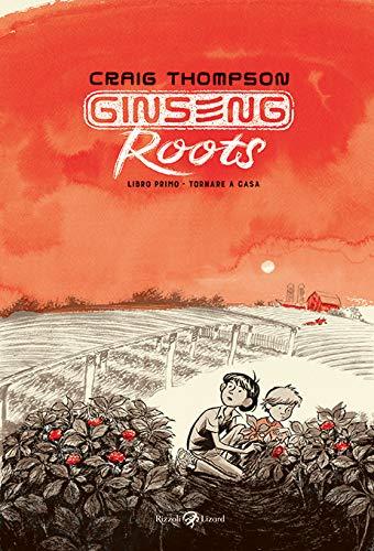 Ginseng Roots. Tornare a casa (Libro 1)