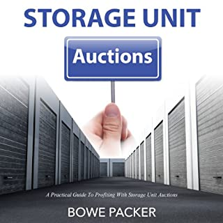 Storage Unit Auctions     A Practical Guide to Profiting with Storage Unit Auctions              By:                                                                                                                                 Bowe Packer                               Narrated by:                                                                                                                                 Ron Phillips                      Length: 52 mins     2 ratings     Overall 4.5