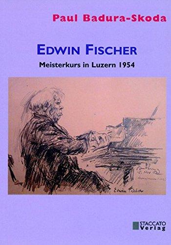 Edwin Fischer - Meisterkurs in Luzern 1954