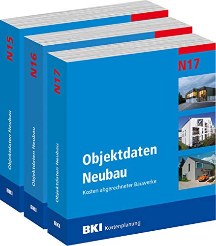BKI Objektdaten Neubau N15 + N16 + N17: Kosten abgerechneter Bauwerke