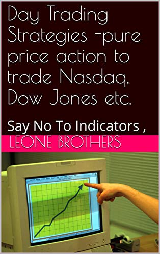 Day Trading Strategies -pure price action : Say No To Indicators ,