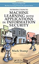 Introduction to Machine Learning with Applications in Information Security (Chapman & Hall/Crc Machine Learning & Pattern Recognition)