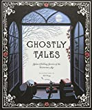 Ghostly Tales: Spine-Chilling Stories of the Victorian Age (Books for Halloween, Ghost Stories, Spooky Book) - Various