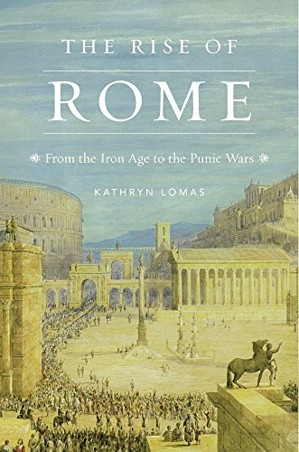 The Rise of Rome: From the Iron Age to the Punic Wars (History of the Ancient World)