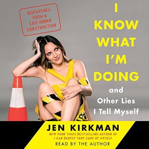 I Know What I'm Doing - and Other Lies I Tell Myself cover art