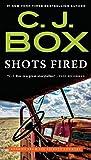 Shots Fired: Stories from Joe Pickett Country (A Joe Pickett Novel Book 19)