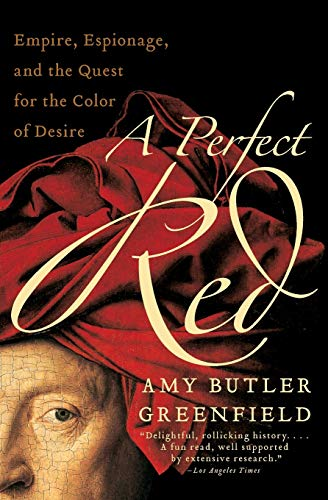 A Perfect Red: Empire, Espionage, and the Quest for the...