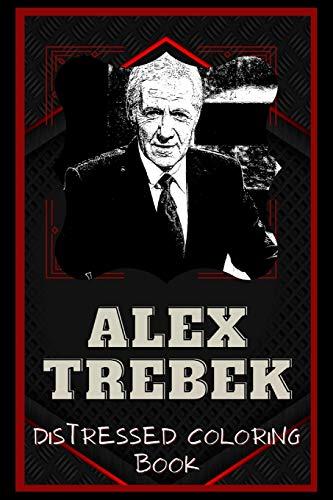 Alex Trebek Distressed Coloring Book: Artistic Adult Coloring Book