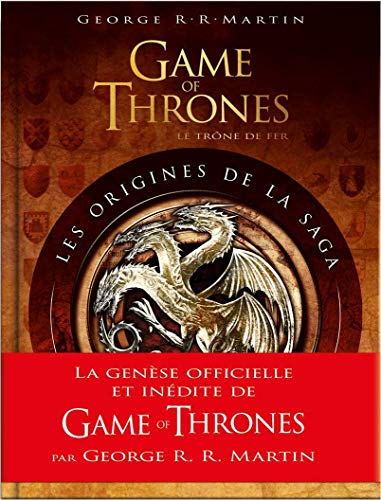 GOT-LES ORIGINES DE LA SAGA