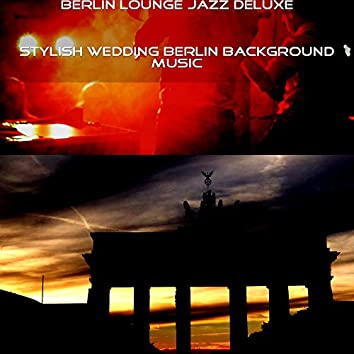 Stylish Wedding Berlin Background Music