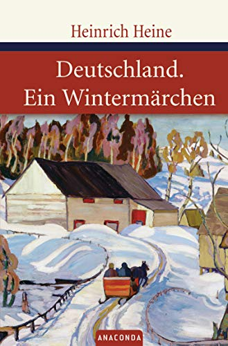 Deutschland. Ein Wintermärchen. Geschrieben im Januar 1844 (Große Klassiker zum kleinen Preis, Band 4)