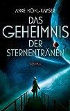 Das Geheimnis der Sternentränen (DrachenStern Verlag. Science Fiction und Fantasy)