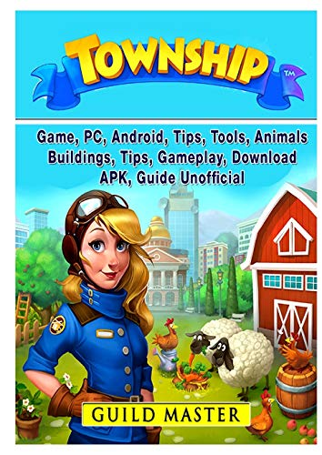 Township Game, PC, Android, Tips, Tools, Animals, Buildings, Tips, Gameplay, Download, APK, Guide Unofficial