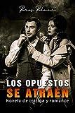 Los opuestos se atraen (Intriga romántica): Novela de intriga y romance