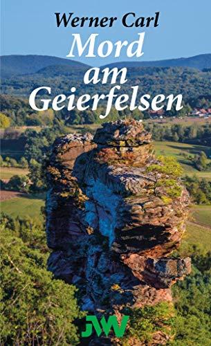 Mord am Geierfelsen: Ein Pfalz-Krimi